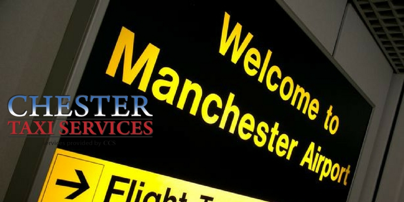 Manchester Airport Guide with Chester Taxi Services