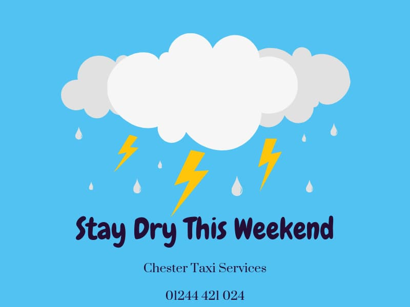 Stay Dry This Weekend in Chester - Chester Taxi Services